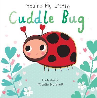 You're My Little Cuddle Bug - pr_113618