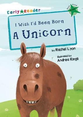 I Wish I'd Been Born a Unicorn (Green Early Reader) - pr_209152