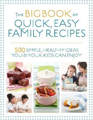 The Big Book of Quick, Easy Family Recipes - pr_362036