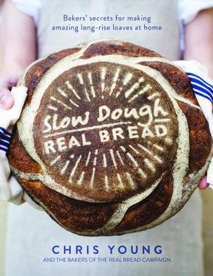 Slow Dough: Real Bread -