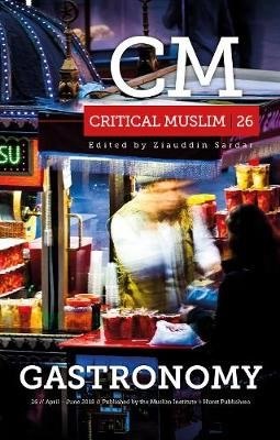 Critical Muslim 26: Gastronomy -