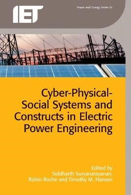 Cyber-Physical-Social Systems and Constructs in Electric Power Engineering - pr_37853