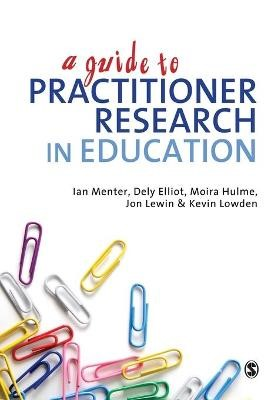 A Guide to Practitioner Research in Education -