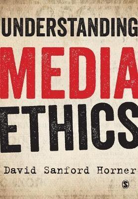 Understanding Media Ethics -