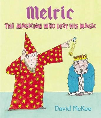 Melric the Magician Who Lost His Magic -