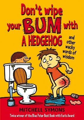 Don't Wipe Your Bum with a Hedgehog -