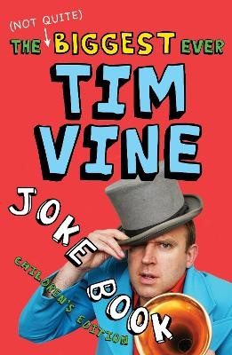 The (Not Quite) Biggest Ever Tim Vine Joke Book -