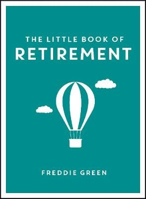 The Little Book of Retirement -