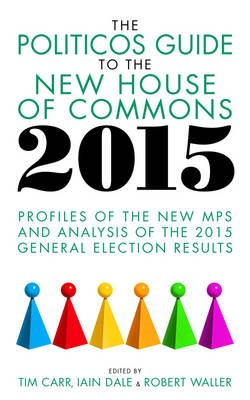 The Politicos Guide to the New House of Commons 2015 -