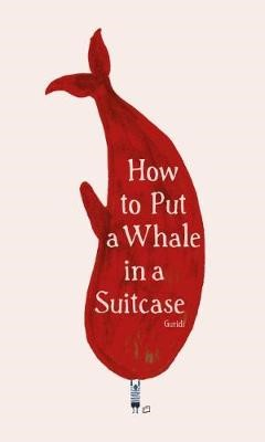 How to Put a Whale in a Suitcase -
