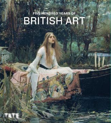 FIVE HUNDRED YEARS OF BRITISH ART -
