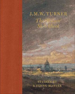 J.M.W Turner: The 'Wilson' Sketchbook -