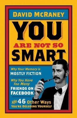 You are Not So Smart -