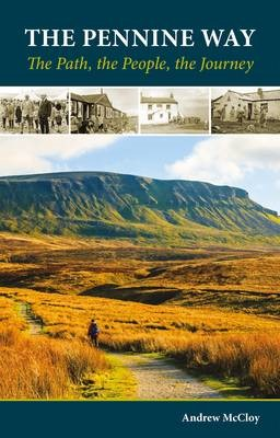 The Pennine Way - the Path, the People, the Journey -