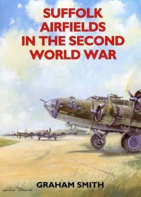 Suffolk Airfields in the Second World War -