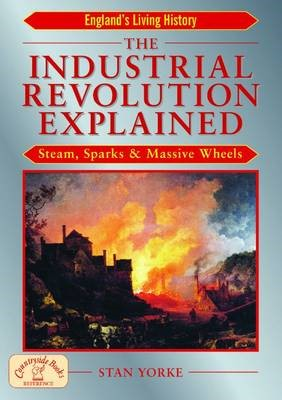 The Industrial Revolution Explained -