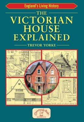 The Victorian House Explained -