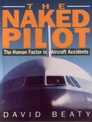 Naked Pilot: The Human Factor in Aviation Accidents - pr_51848