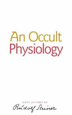 An Occult Physiology -