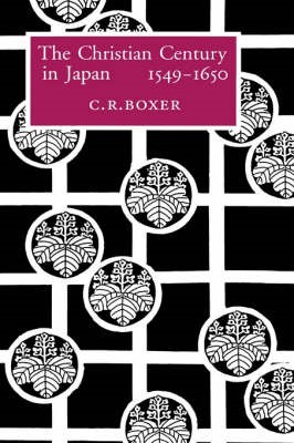 The Christian Century in Japan, 1549-1650 -