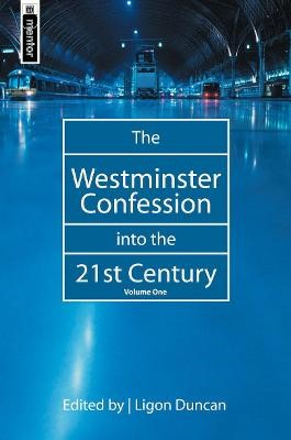 The Westminster Confession into the 21st Century -