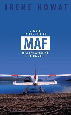 A Week in the Life of MAF -