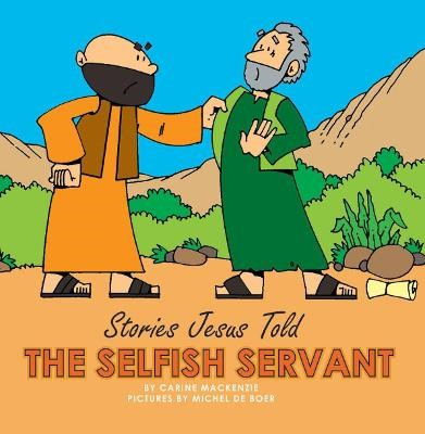 The Selfish Servant -