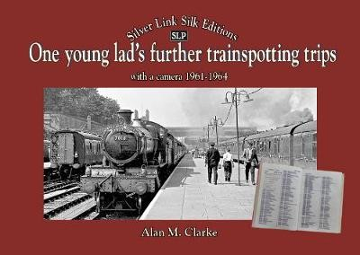 One Young Lads Further Trainspotting Trips with a camera1961-1964 - pr_227875