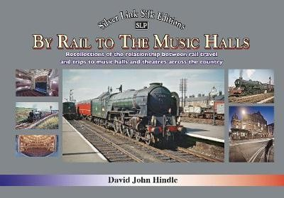 BY RAIL TO THE MUSIC HALLS -