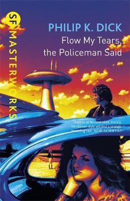 Flow My Tears, The Policeman Said -