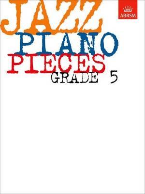 Jazz Piano Pieces, Grade 5 -