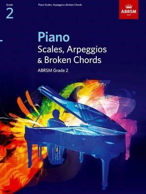 Piano Scales, Arpeggios & Broken Chords, Grade 2 -