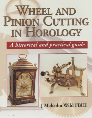 Wheel and Pinion Cutting in Horology: Historical and Practical Guide - pr_51880