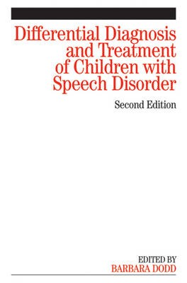 Differential Diagnosis and Treatment of Children with Speech Disorder -