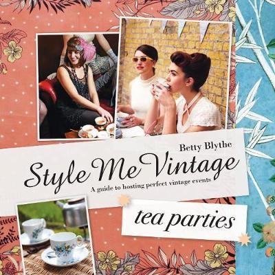 Style Me Vintage: Tea Parties -