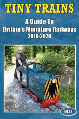 Tiny Trains - a Guide to Britain's Miniature Railways 2019-2020 - pr_17018