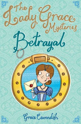 The Lady Grace Mysteries: Betrayal - pr_171117