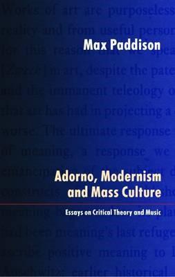 Adorno, Modernism and Mass Culture -