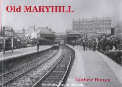 Old Maryhill -
