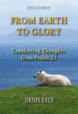 From Earth to Glory - Psalm 23 - pr_19966