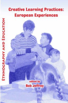 Creative Learning Practices: European Experiences -