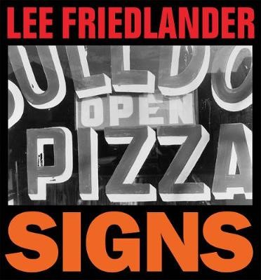 Lee Friedlander: Signs -