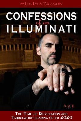Confessions of an Illuminati, Volume II -