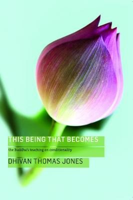 This Being, That Becomes -