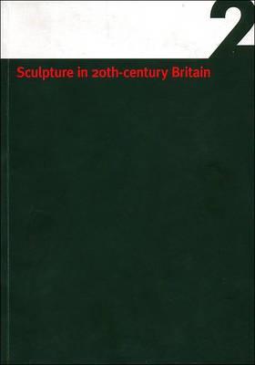Sculpture in 20th Century Britain -
