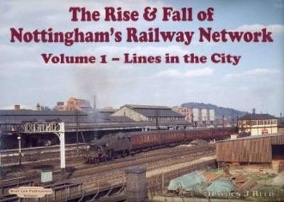 The Rise and Fall of Nottingham's Railway Network - pr_204905