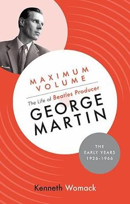 Maximum Volume: The Life of Beatles Producer George Martin, The Early Years, 1926-1966 - pr_17128