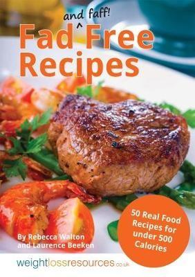 Fad Free Recipes - 50 Real Food Recipes for Under 500 Calories - pr_248492