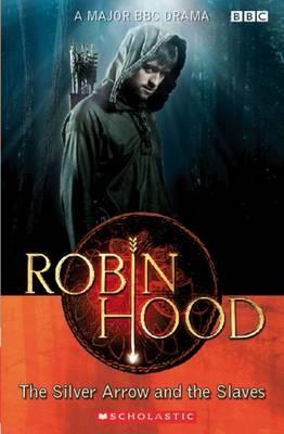 Robin Hood: The Silver Arrow and the Slaves -