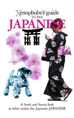 The Xenophobe's Guide to the Japanese -